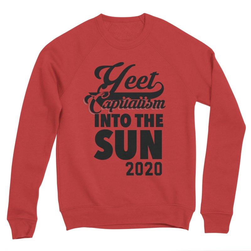 Yeet Capitalism Into The Sun on red Women's Sponge Fleece Sweatshirt by eric cash