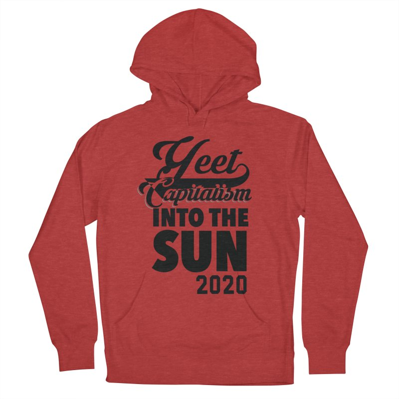 Yeet Capitalism Into The Sun on red Women's French Terry Pullover Hoody by eric cash