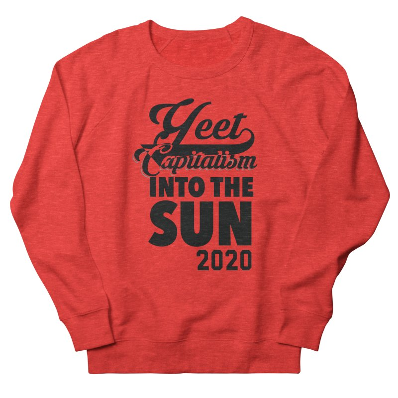 Yeet Capitalism Into The Sun on red Women's Sweatshirt by eric cash