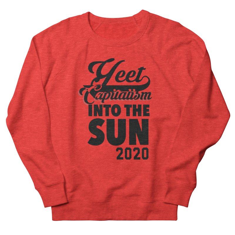 Yeet Capitalism Into The Sun on red Men's Sweatshirt by eric cash