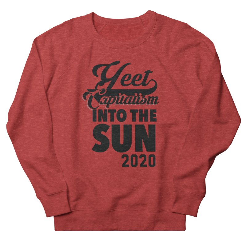 Yeet Capitalism Into The Sun on red Men's French Terry Sweatshirt by eric cash