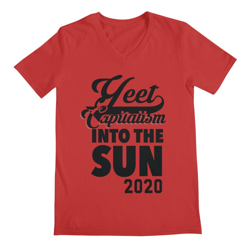 Yeet Capitalism Into The Sun on red Men's Regular V-Neck by eric cash