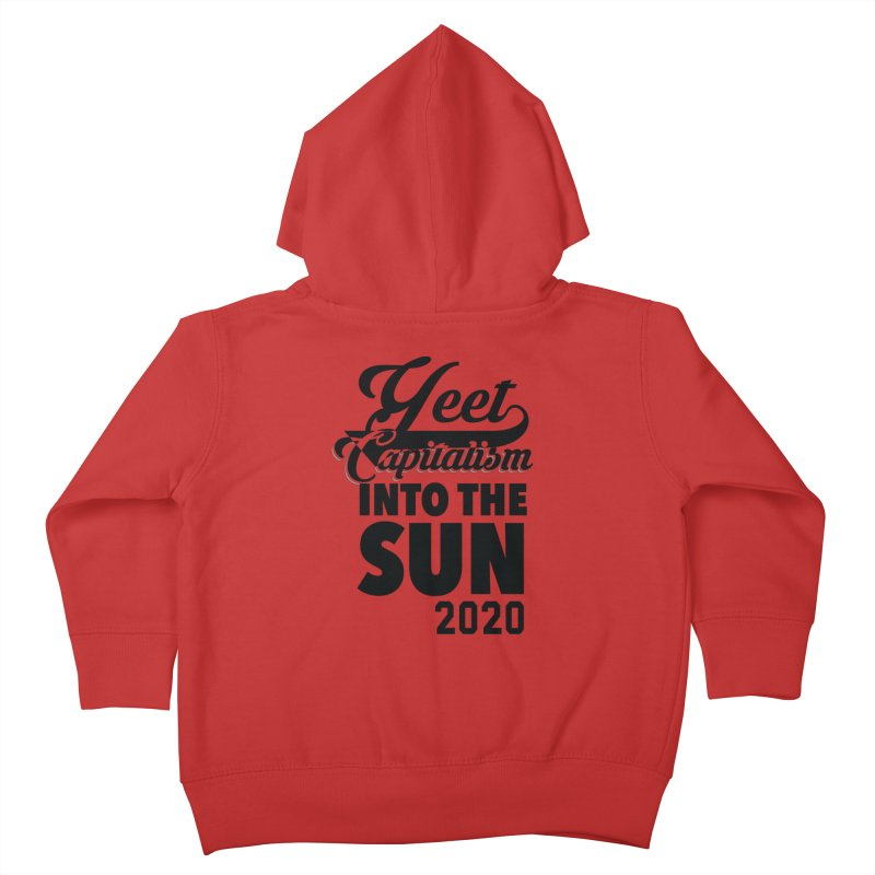Yeet Capitalism Into The Sun on red Kids Toddler Zip-Up Hoody by eric cash
