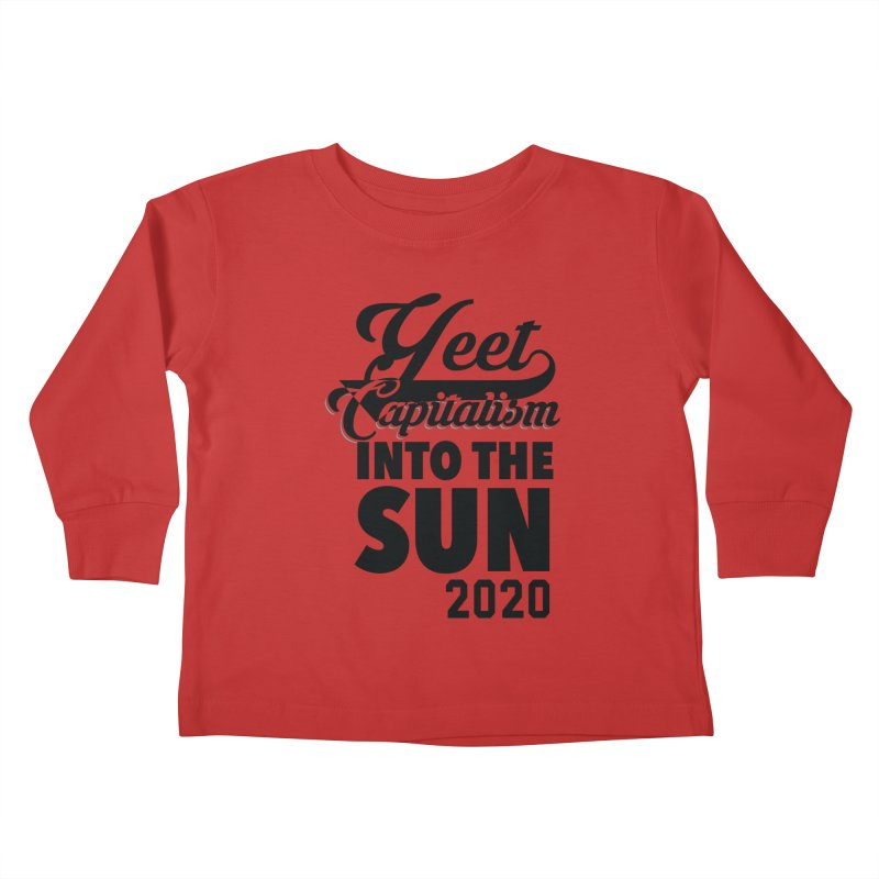Yeet Capitalism Into The Sun on red Kids Toddler Longsleeve T-Shirt by eric cash