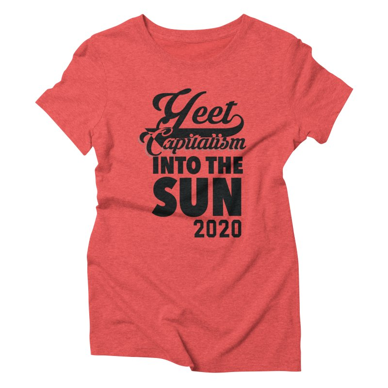 Yeet Capitalism Into The Sun on red Women's Triblend T-Shirt by eric cash