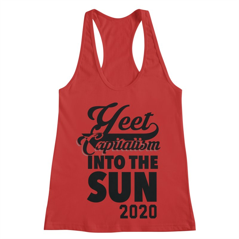 Yeet Capitalism Into The Sun on red Women's Racerback Tank by eric cash