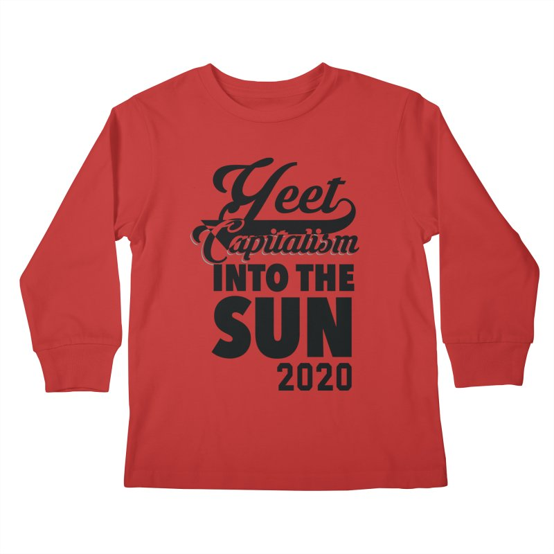 Yeet Capitalism Into The Sun on red Kids Longsleeve T-Shirt by eric cash
