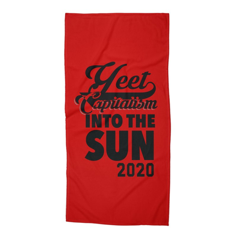 Yeet Capitalism Into The Sun on red Accessories Beach Towel by eric cash