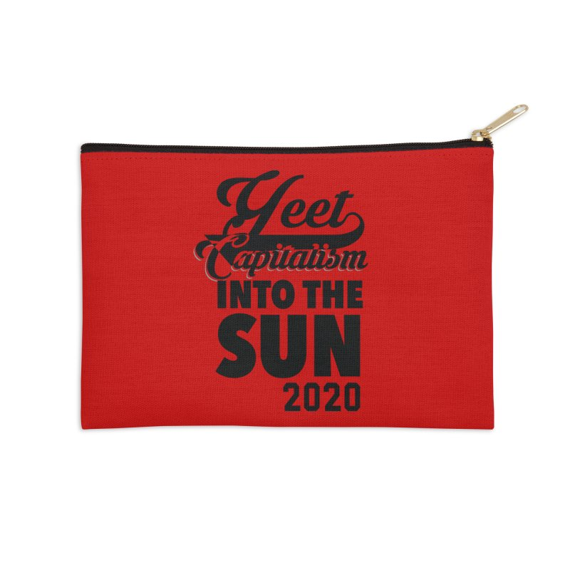 Yeet Capitalism Into The Sun on red Accessories Zip Pouch by eric cash