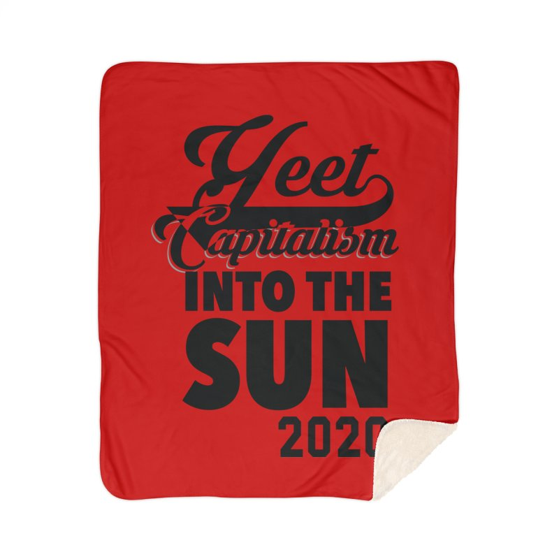 Yeet Capitalism Into The Sun on red Home Sherpa Blanket Blanket by eric cash
