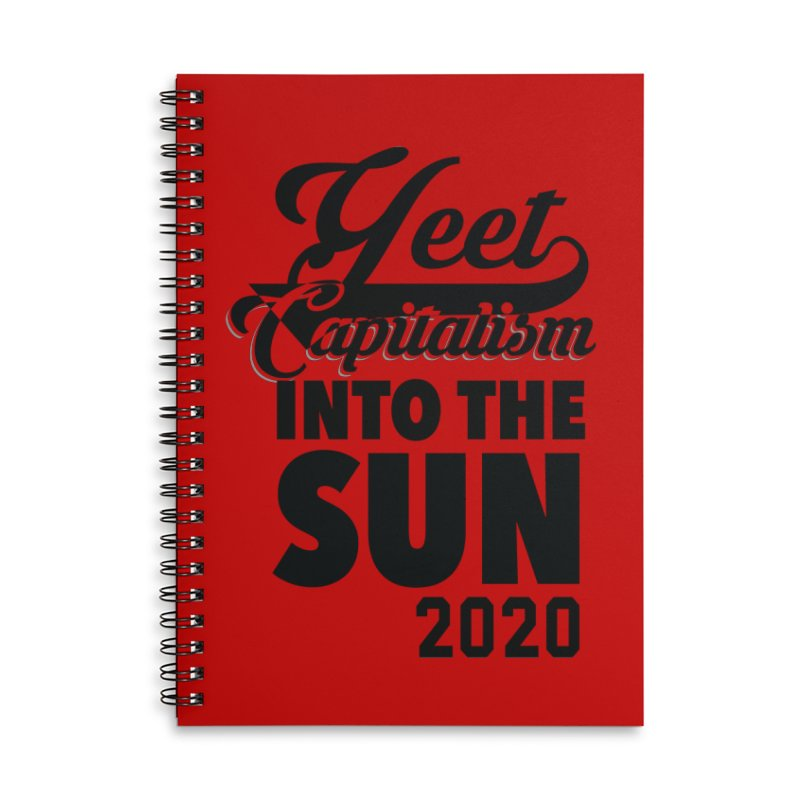Yeet Capitalism Into The Sun on red Accessories Lined Spiral Notebook by eric cash