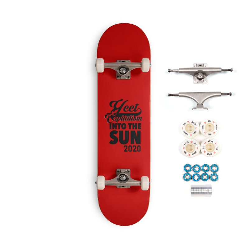 Yeet Capitalism Into The Sun on red Accessories Complete - Premium Skateboard by eric cash