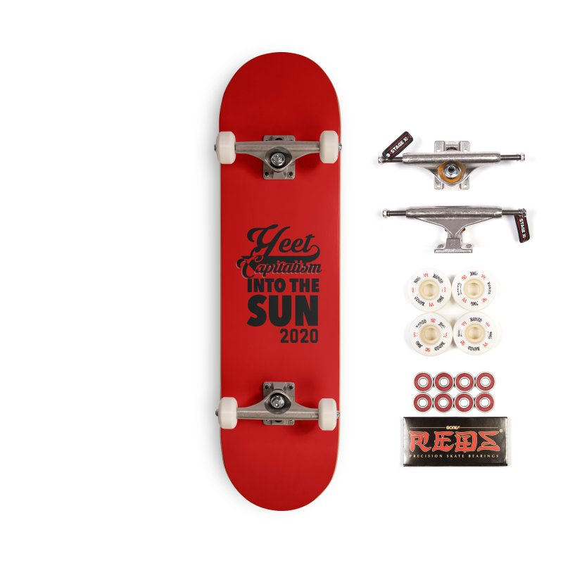 Yeet Capitalism Into The Sun on red Accessories Complete - Pro Skateboard by eric cash