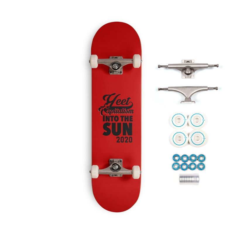 Yeet Capitalism Into The Sun on red Accessories Complete - Basic Skateboard by eric cash