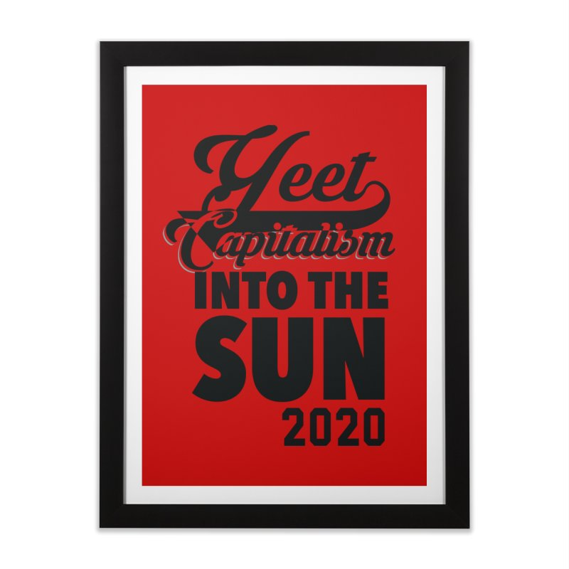 Yeet Capitalism Into The Sun on red Home Framed Fine Art Print by eric cash
