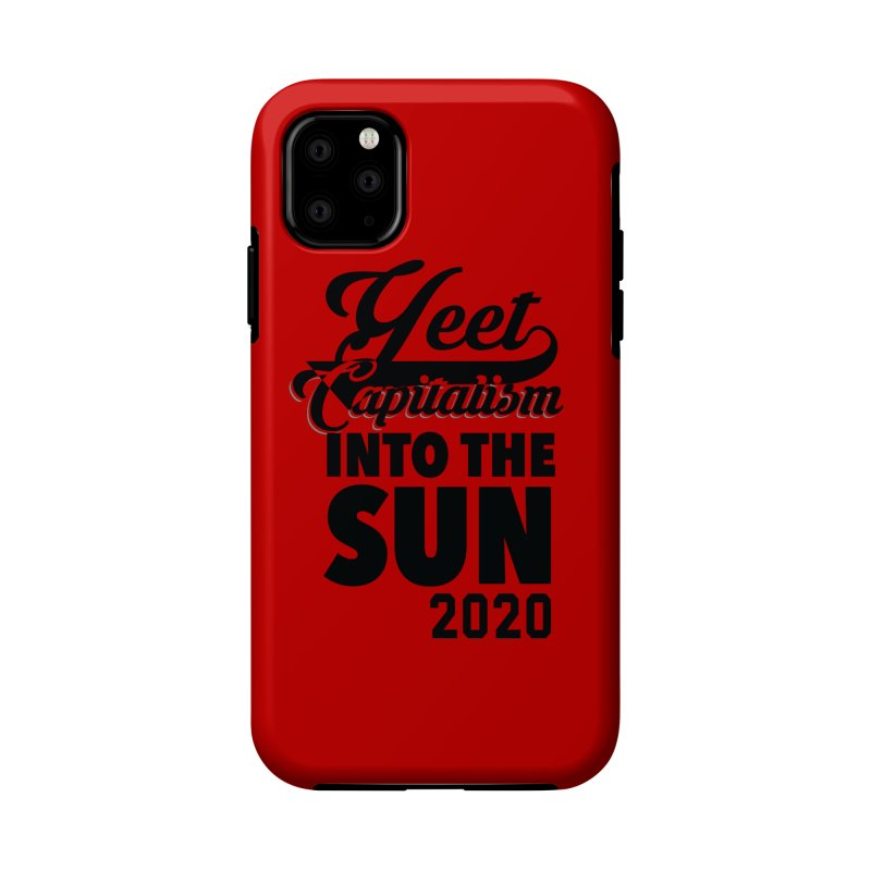 Yeet Capitalism Into The Sun on red Accessories Phone Case by eric cash