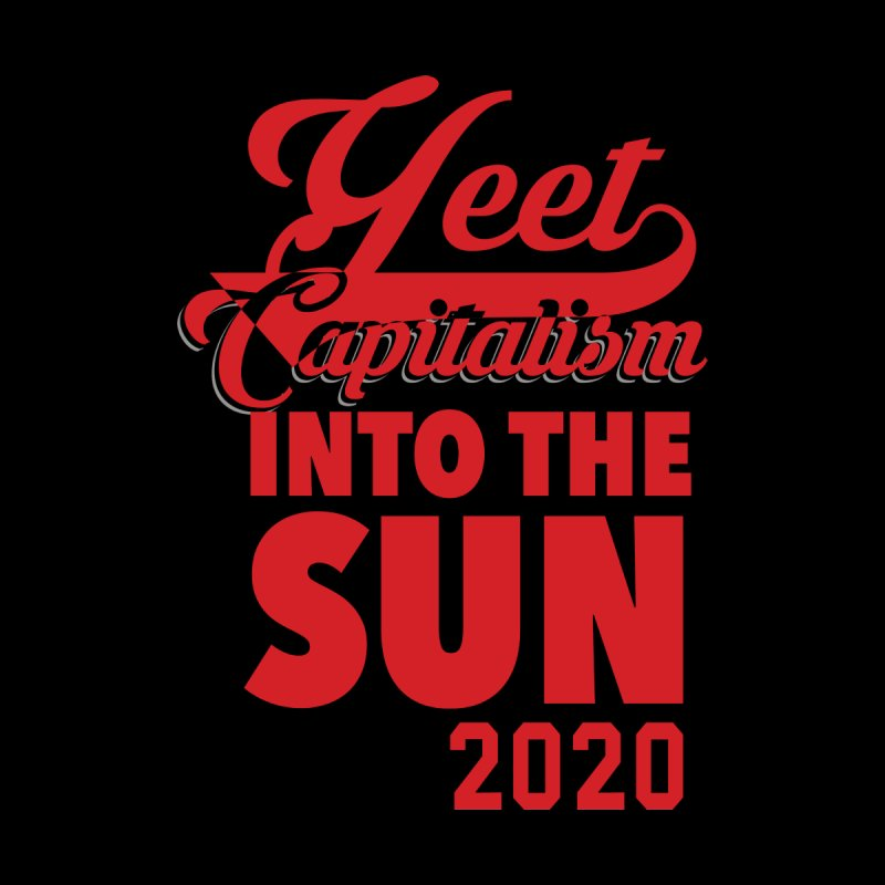 Yeet Capitalism Into The Sun on black Women's V-Neck by eric cash