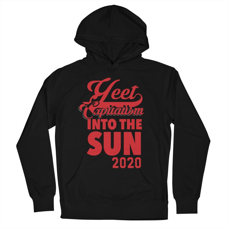 Yeet Capitalism Into The Sun on black Men's French Terry Pullover Hoody by eric cash