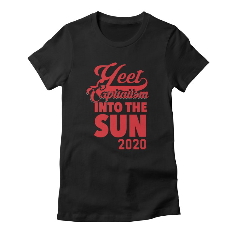 Yeet Capitalism Into The Sun on black Women's T-Shirt by eric cash