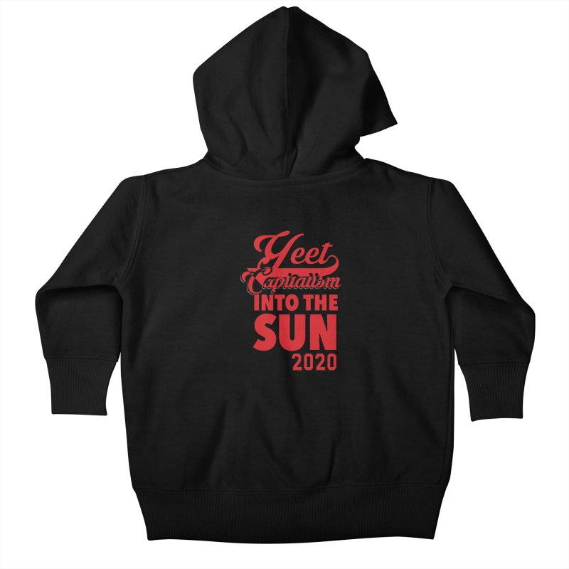 Yeet Capitalism Into The Sun on black Kids Baby Zip-Up Hoody by eric cash