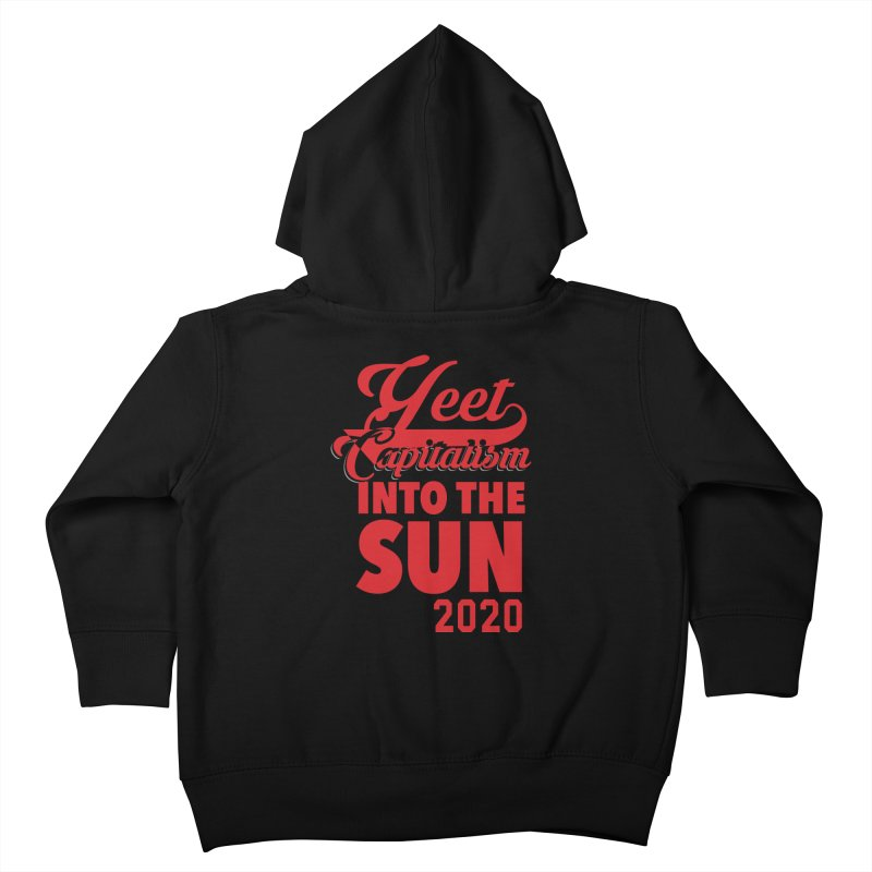 Yeet Capitalism Into The Sun on black Kids Toddler Zip-Up Hoody by eric cash