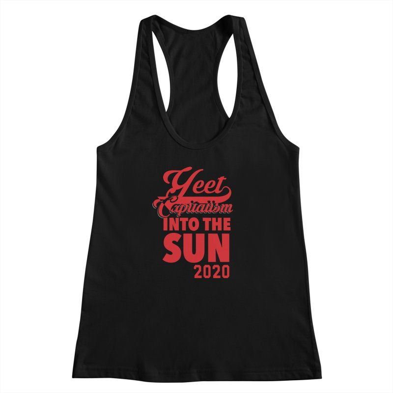 Yeet Capitalism Into The Sun on black Women's Racerback Tank by eric cash