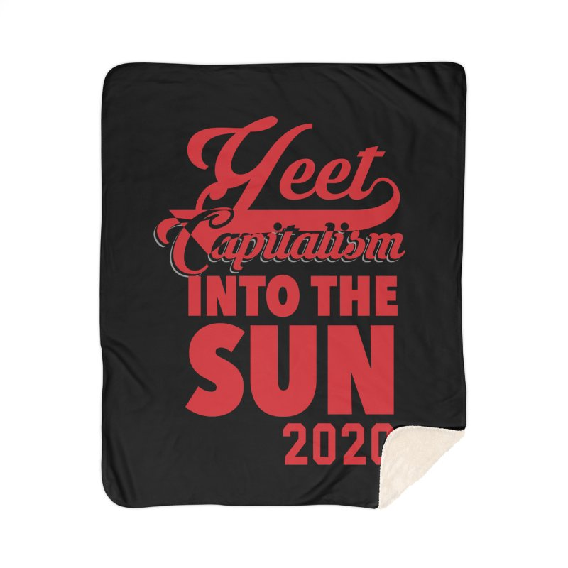 Yeet Capitalism Into The Sun on black Home Sherpa Blanket Blanket by eric cash