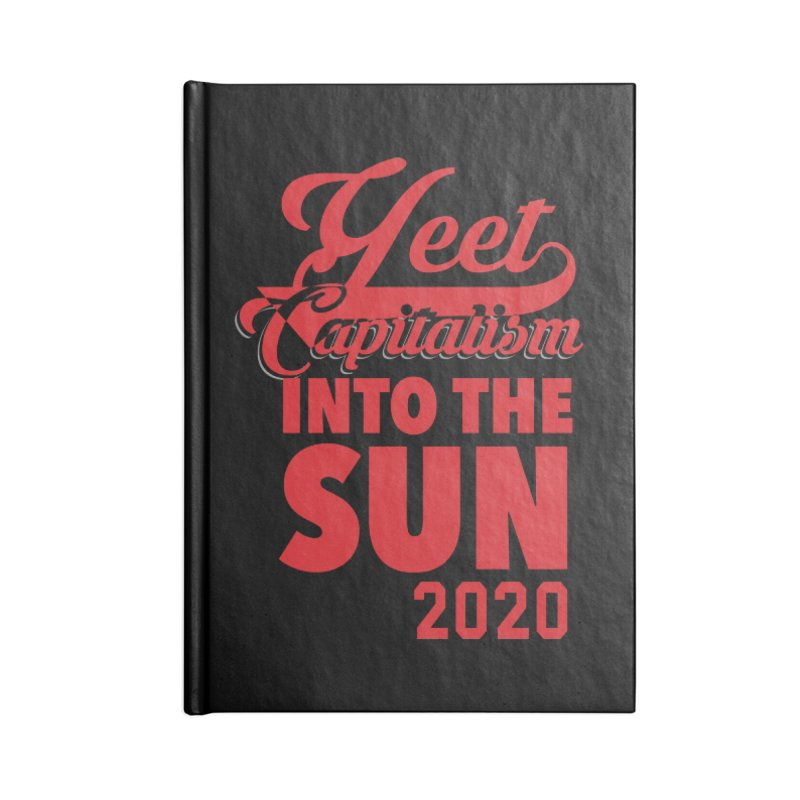 Yeet Capitalism Into The Sun on black Accessories Lined Journal Notebook by eric cash