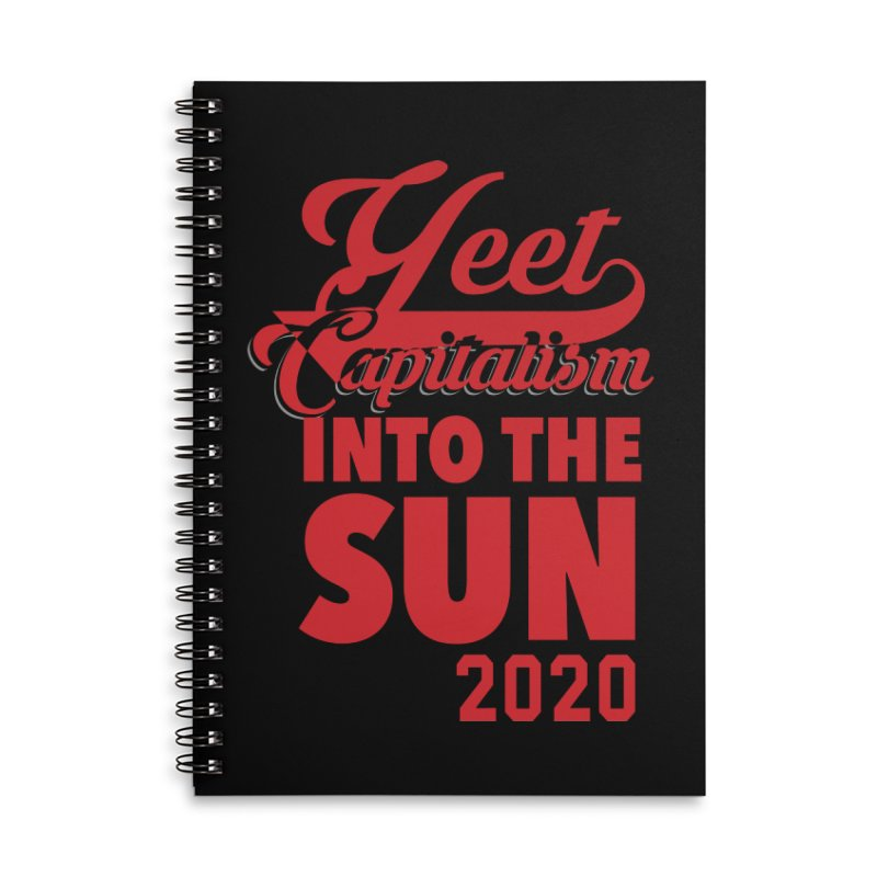 Yeet Capitalism Into The Sun on black Accessories Lined Spiral Notebook by eric cash