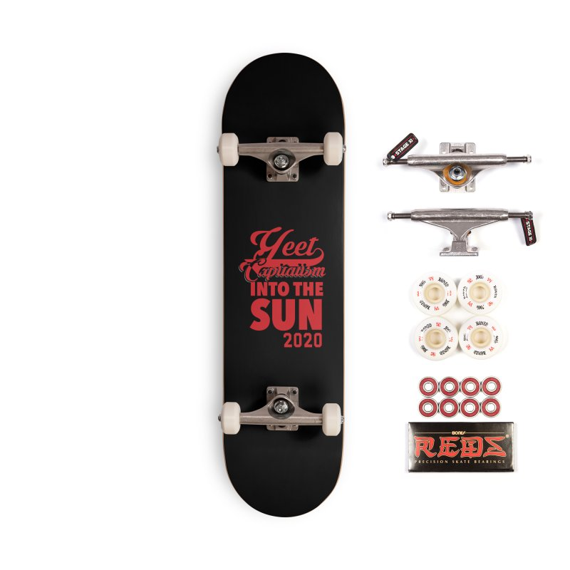 Yeet Capitalism Into The Sun on black Accessories Skateboard by eric cash