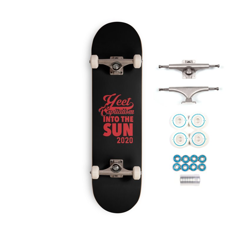 Yeet Capitalism Into The Sun on black Accessories Complete - Basic Skateboard by eric cash