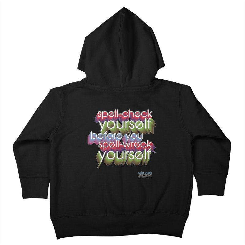 Spell-Check Yourself Kids Toddler Zip-Up Hoody by eric cash