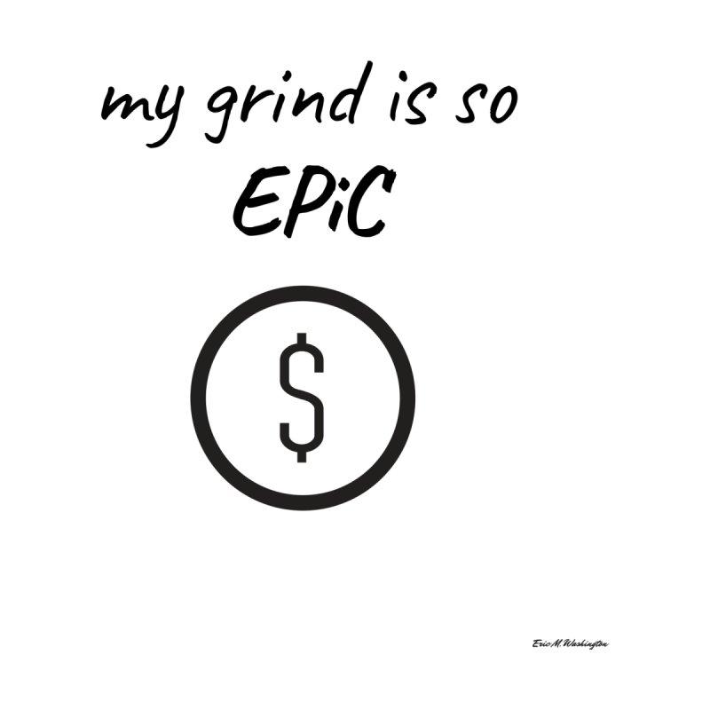 Grind Time Accessories Mug by Eric Washington's Merch Shop