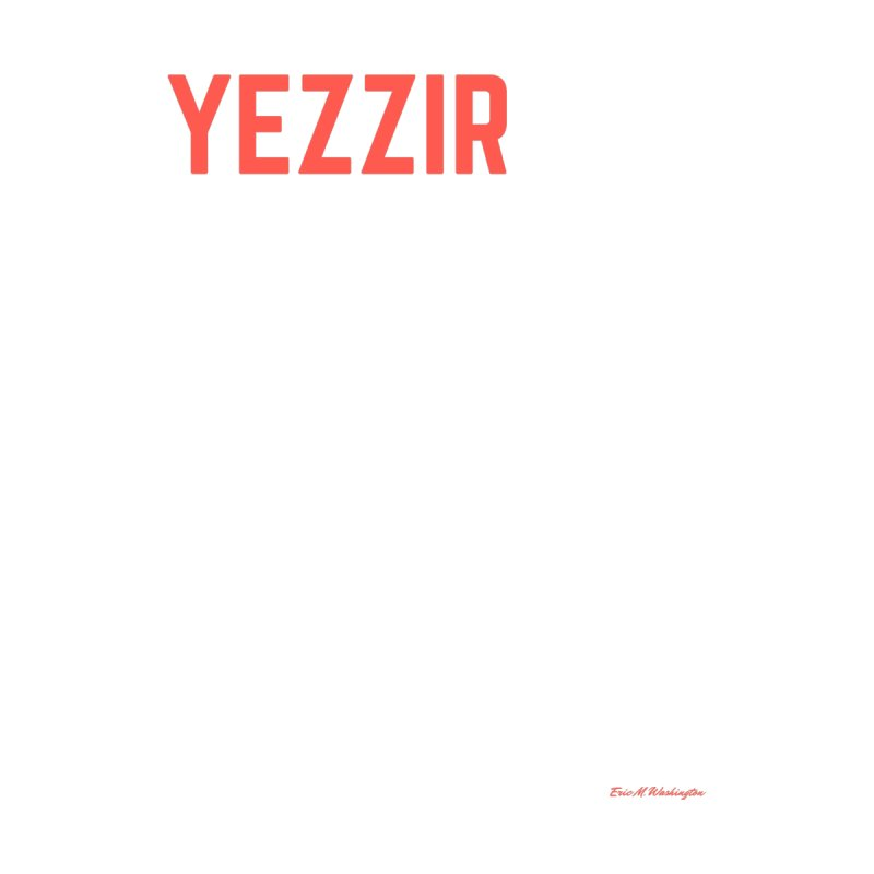 yezzir by Eric Washington's Merch Shop