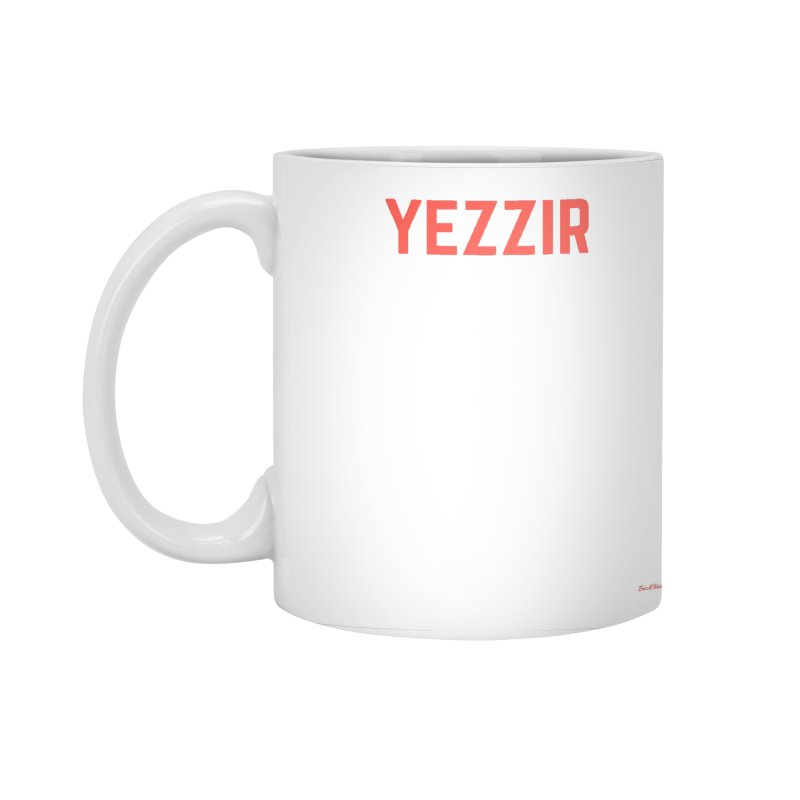 yezzir Accessories Standard Mug by Eric Washington's Merch Shop
