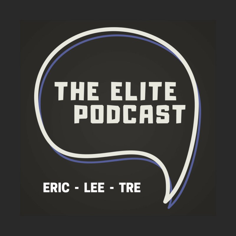 Washington x Elite Podcast - #Elite4Life by Eric Washington's Merch Shop