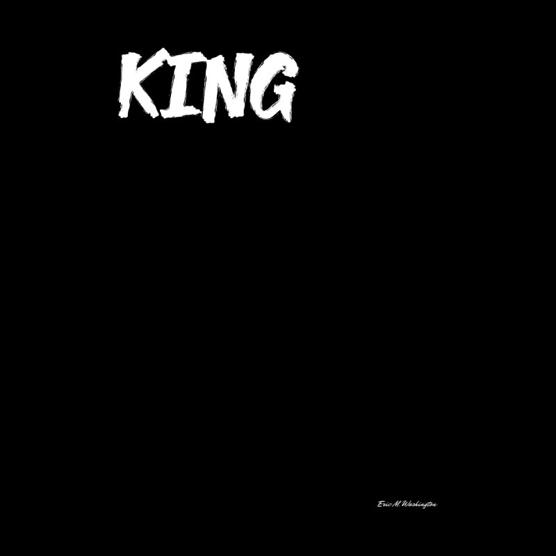 king by Eric Washington's Merch Shop