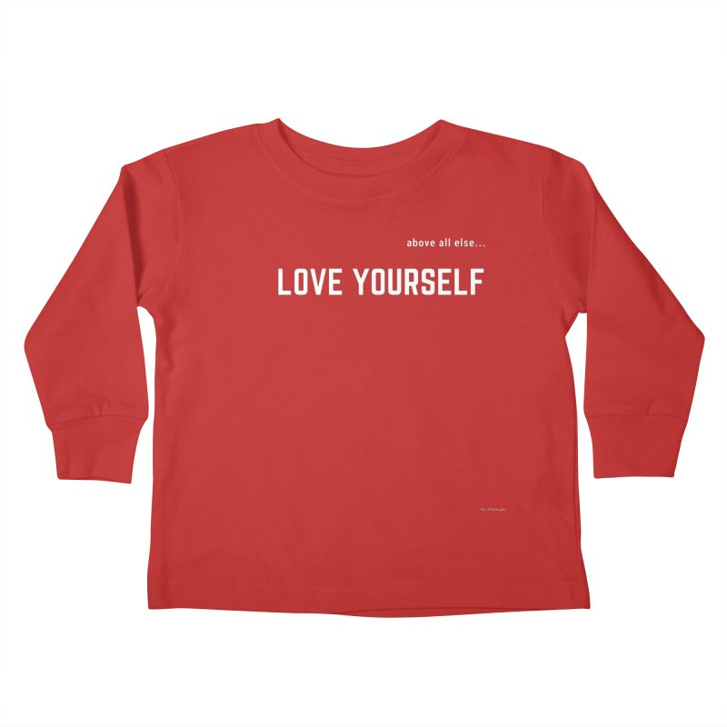 LOVE YOURSELF #2 Kids Toddler Longsleeve T-Shirt by Eric Washington's Merch Shop