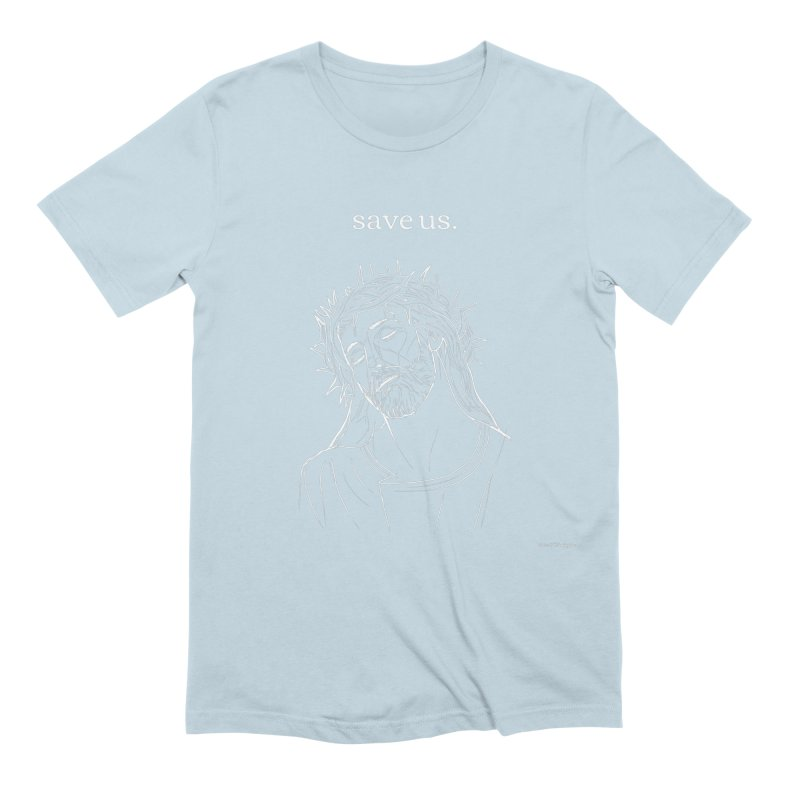 save us. Men's Extra Soft T-Shirt by Eric Washington's Merch Shop