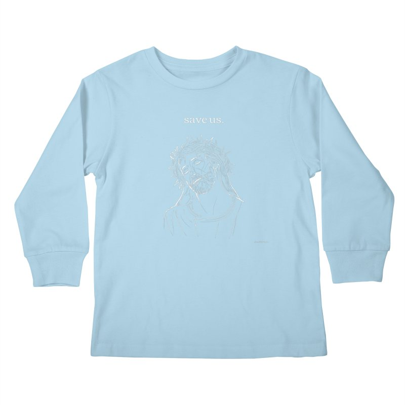 save us. Kids Longsleeve T-Shirt by Eric Washington's Merch Shop