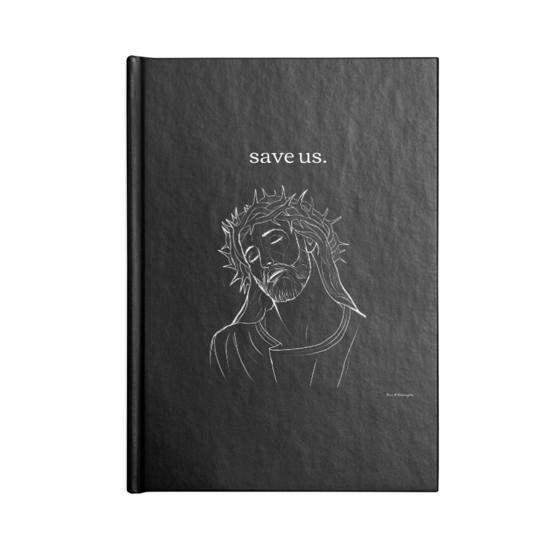 save us. Accessories Blank Journal Notebook by Eric Washington's Merch Shop