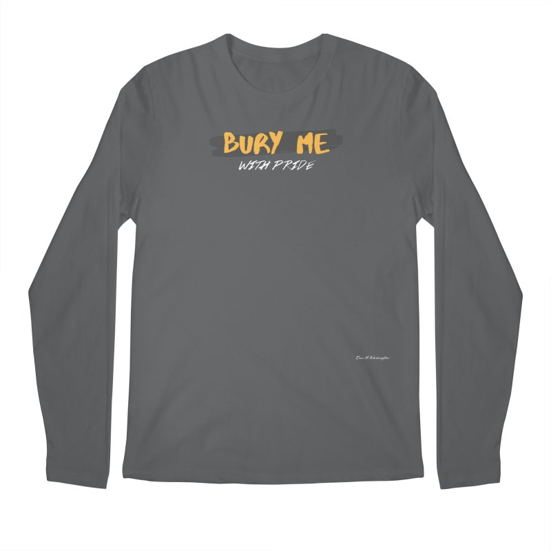 with pride Men's Regular Longsleeve T-Shirt by Eric Washington's Merch Shop