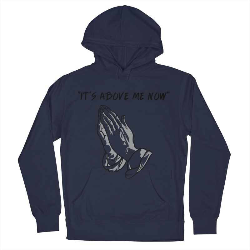 """'it's above me now"""" Women's French Terry Pullover Hoody by Eric Washington's Merch Shop"""