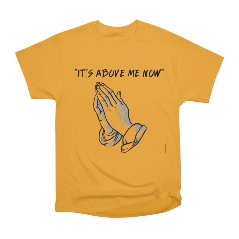 "'it's above me now"" Men's Heavyweight T-Shirt by Eric Washington's Merch Shop"