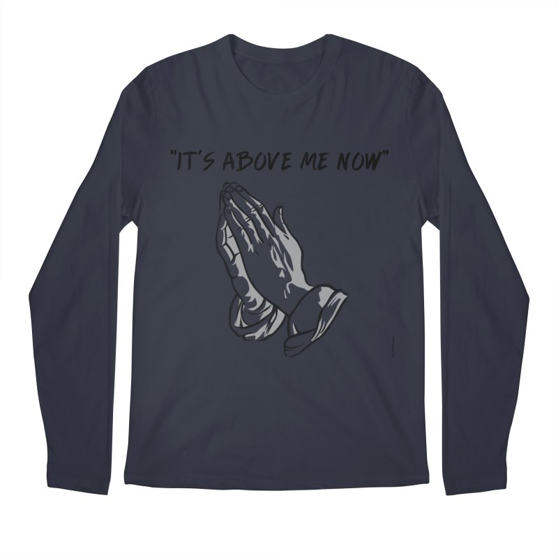 "'it's above me now"" Men's Regular Longsleeve T-Shirt by Eric Washington's Merch Shop"