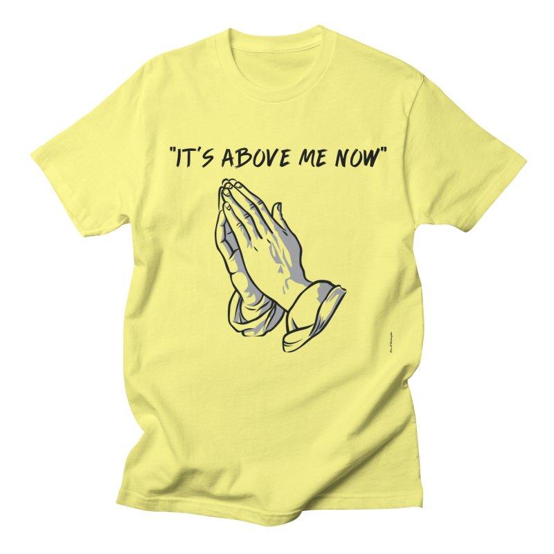 """'it's above me now"""" Men's Regular T-Shirt by Eric Washington's Merch Shop"""