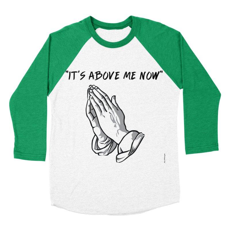 "'it's above me now"" Women's Baseball Triblend Longsleeve T-Shirt by Eric Washington's Merch Shop"