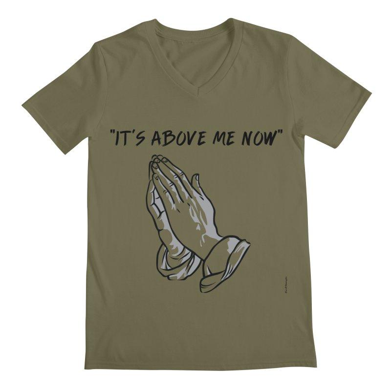 """'it's above me now"""" Men's V-Neck by Eric Washington's Merch Shop"""