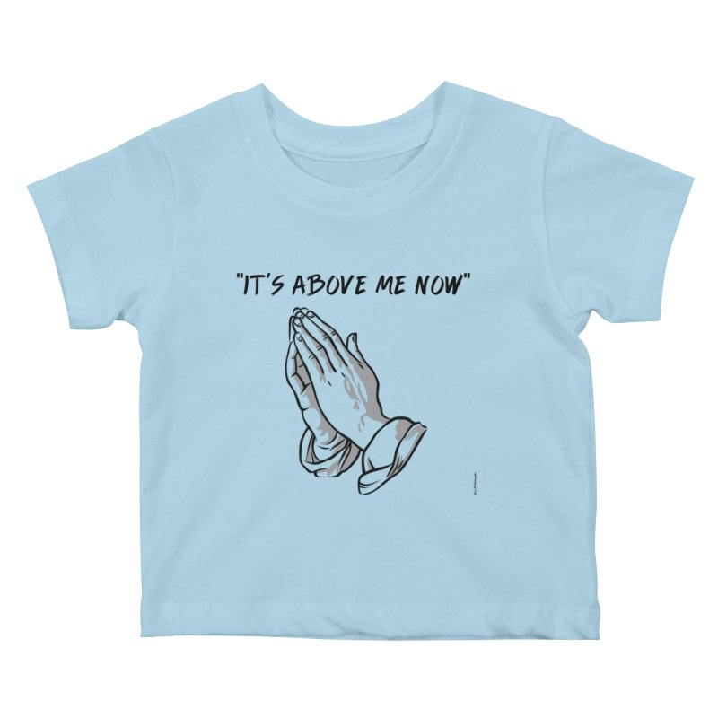 "'it's above me now"" Kids Baby T-Shirt by Eric Washington's Merch Shop"