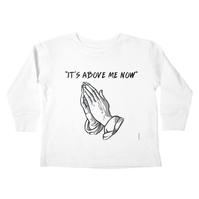 "'it's above me now"" Kids Toddler Longsleeve T-Shirt by Eric Washington's Merch Shop"